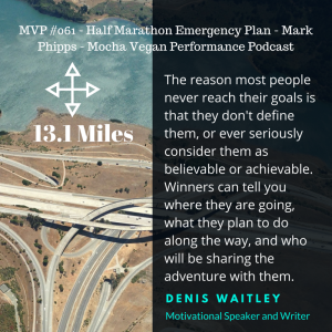 MVP #061 – Half Marathon Emergency Plan – Mark Phipps – Mocha Vegan Performance Podcast
